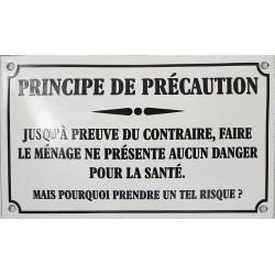 Plaque émaillée humoristique :   PRINCIPE DE PRÉCAUTION.