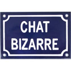 Plaque humoristique émaillée 10x15cm : CHAT BIZARRE.