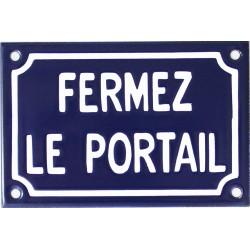 Plaque de rue émaillée :  FERMEZ LE PORTAIL