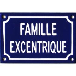 Plaque de rue émaillée humoristique : FAMILLE EXENTRIQUE.