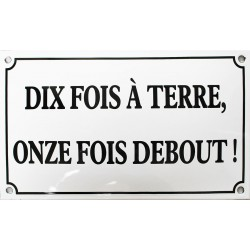 Plaque  émaillée humoristique : DIX FOIS À TERRE...