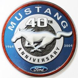 Plaque métal publicitaire diamètre 30 cm plate : MUSTANG 40th 1964-2004.