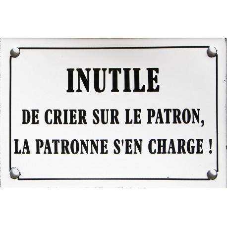 Plaque émaillée humoristique : INUTILE DE CRIER...