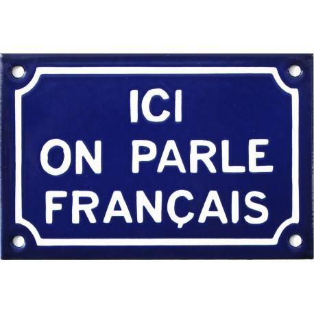Plaque de rue émaillée de 10x15cm en relief, plate, faite au pochoir. ICI ON PARLE FRANÇAIS