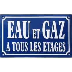 plaque de rue émaillée  : EAU ET GAZ A TOUS LES ÉTAGES