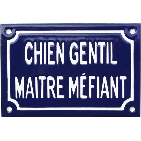 plaque humoristique émaillée10x15cm :  CHIEN GENTIL MAITRE MEFIANT