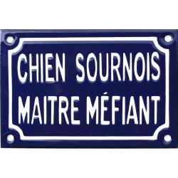 Plaque humoristique émaillée 10x15cm CHIEN SOURNOIS MAITRE MÉFIANT