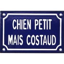 Plaque humoristique émaillée 10x15cm faite au pochoir : CHIEN PETIT MAIS COSTAUD