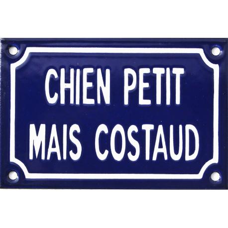 Plaque humoristique émaillée 10x15cm faite au pochoir : CHIEN PETIT MAIS COSTAUD.