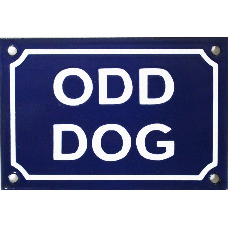 plaque humoristique émaillée 10x15cm:  ODD DOG