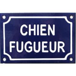 Plaque humoristique émaillée  10x15cm : CHIEN FUGUEUR