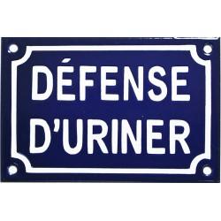 Plaque de  rue émaillée 10x15cm plate, faitE au pochoir : DÉFENSE D'URINER.