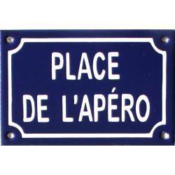 Plaque de rue émaillée humoristique 16x25 cm : PLACE DE L'APÉRO