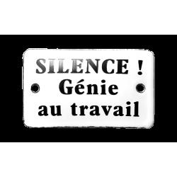 Plaque émaillée humoristique  : SILENCE Génie au travail
