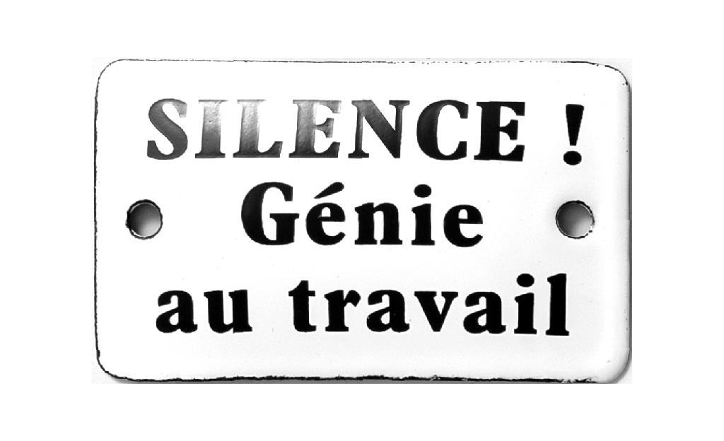Plaque émaillée humoristique : SILENCE ! Génie au travail