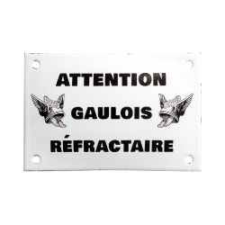 Plaque  émaillée humoristique 10x15 cm :  ATTENTION GAULOIS REFRACTAIRE