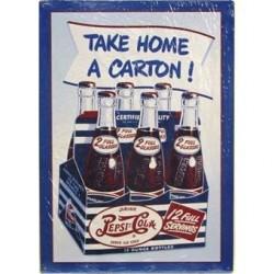 Plaque métal publicitaire 30x40cm plate :  Pepsi-Cola Take home a carton