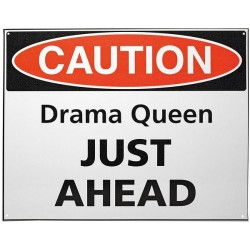 Plaque métal plate 30 x 38 cm : CAUTION Drama Queen