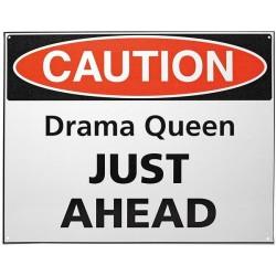 Plaque métal plate 30 x 38 cm : CAUTION Drama Queen