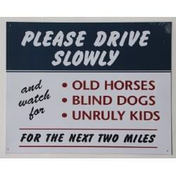 Plaque métal publicitaire 38x31cm plate : PLEASE DRIVE SLOWLY