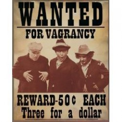 Plaque métal publicitaire 30x38cm plate : Wanted for vagrancy  The 3 Stooges