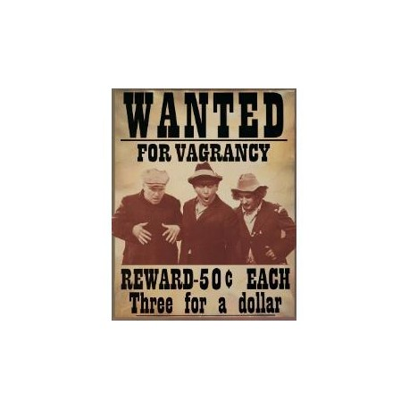 Plaque métal publicitaire 30x38cm plate : Wanted for vagrancy  The 3 Stooges