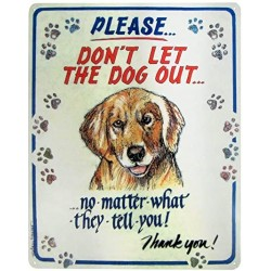 Plaque métal publicitaire 30x38cm plate : Please don't let the dog out...