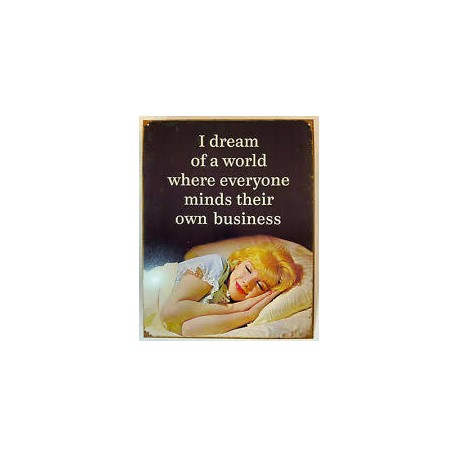 Plaque métal publicitaire 42x30cm plate : I DREAM OF A WORLD...