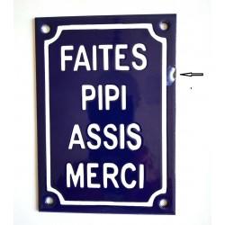 Plaque de rue émaillée de 10x15cm : FAITES PIPI ASSIS MERCI. (avec défaut)