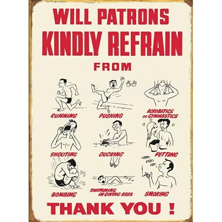 Plaque métal publicitaire 41 x 30cm plate : WILL PATRONS KINDLY REFRAIN