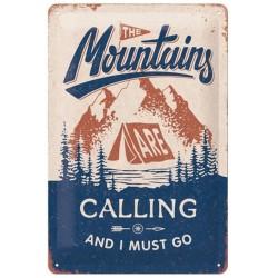Plaque métal publicitaire 20x30 cm bombée en relief :  The Mountains are calling