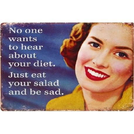 Plaque métal décorative 40 x 32 cm plate : NO ONE WANTS TO HEAR ABOUT YOUR DIET