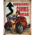 Plaque métal publicitaire 30 x 40 cm : Dangerous curves ahead