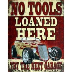 Plaque métal publicitaire 30 x 40 cm : No Tools Loaned Here