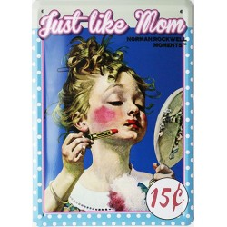 Plaque métal publicitaire 15x21cm plate : Just Like Mom.