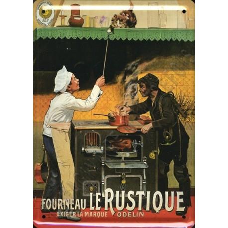Plaque métal publicitaire 15x21cm bombée :  Fourneau Le Rustique.