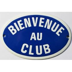 Plaque émaillée : BIENVENUE AU CLUB.