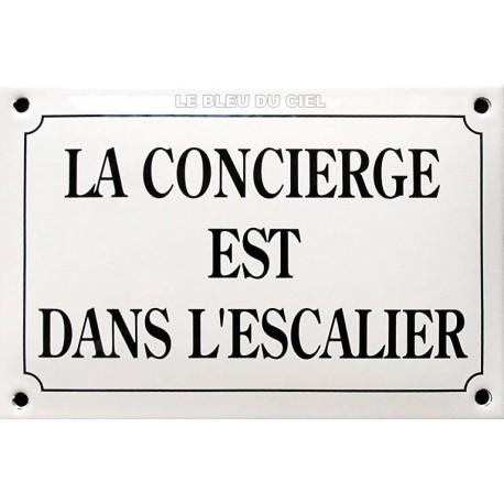 Plaque de rue émaillée bombée 10 x 15 cm : LA CONCIERGE EST DANS L'ESCALIER
