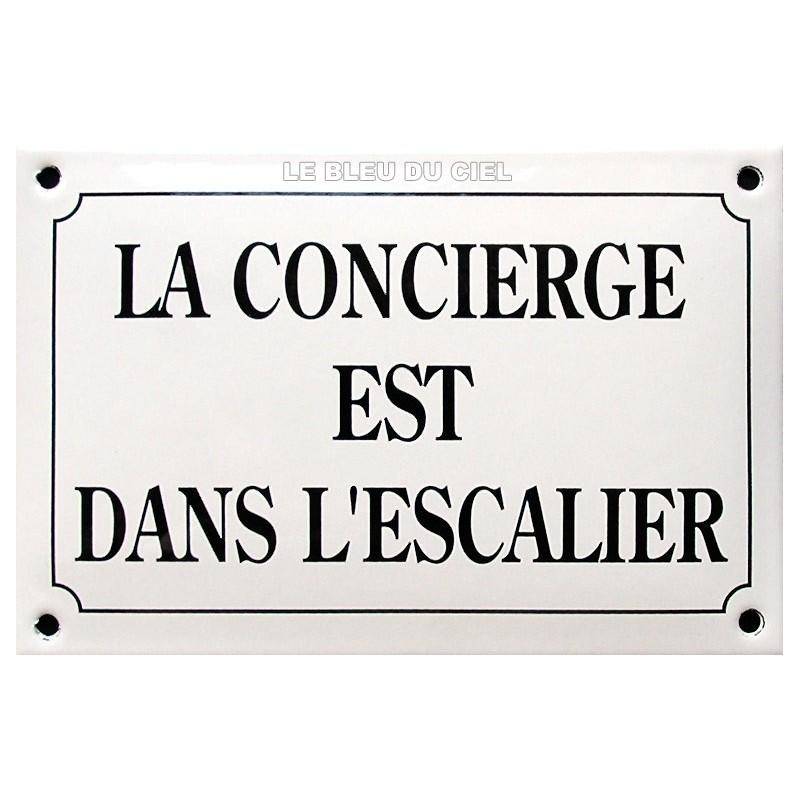Plaque de rue émaillée bombée 10 x 15 cm : LA CONCIERGE EST DANS L'...