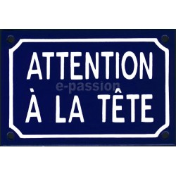 Plaque de rue émaillée de 10x15cm en relief, plate, faite au pochoir : ATTENTION A LA TÊTE