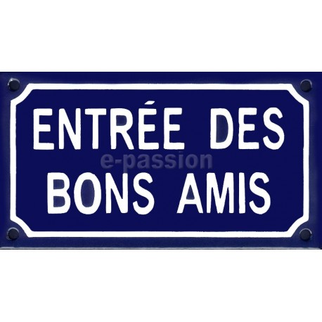 Plaque de rue émaillée : ENTRÉE DES BONS AMIS.