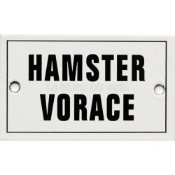 Plaque émaillée humoristique : HAMSTER VORACE.