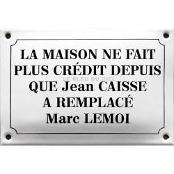 Plaque émaillée humoristique : LA MAISON NE FAIT PLUS CREDIT...