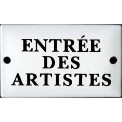 Plaque émaillée  humoristique  : ENTRÉE DES ARTISTES.
