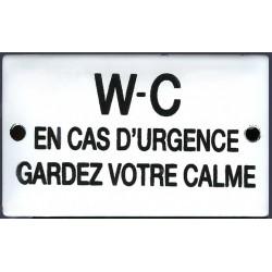 Plaque émaillée humoristique : WC EN CAS D'URGENCE GARDEZ VOTRE CALME.