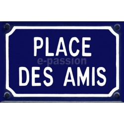 Plaque de rue émaillée : PLACE DES AMIS.