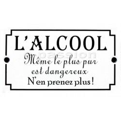 Plaque émaillée humoristique : L'ALCOOL...