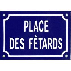 Plaque de rue émaillée : PLACE DES FÊTARDS.