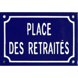 Plaque de rue émaillée 10x15cm :  PLACE DES RETRAITÉS.