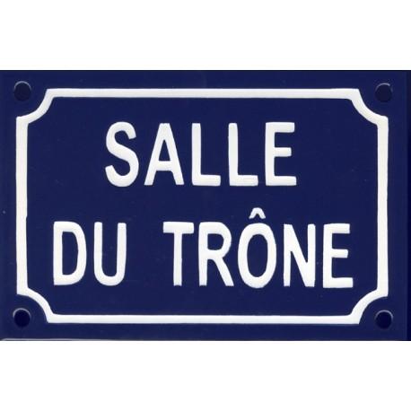 Plaque de rue  émaillée humoristique : SALLE DU TRÔNE.
